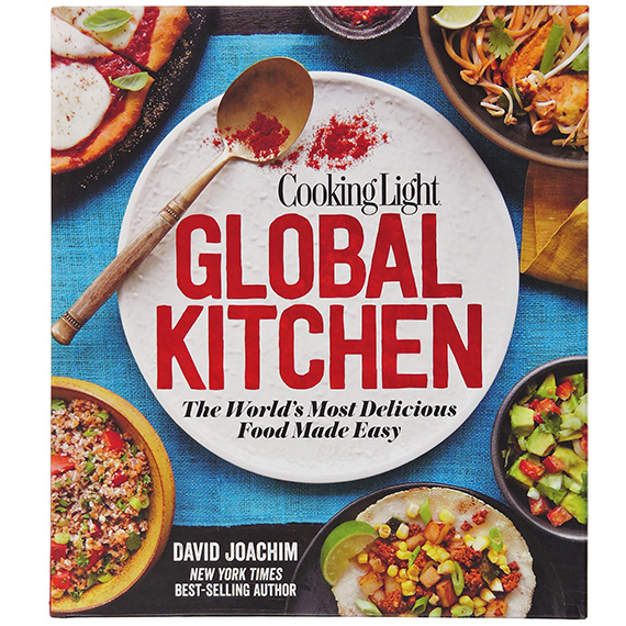 Cooking Light Global Kitchen Worlds Delicious Food Made Easy