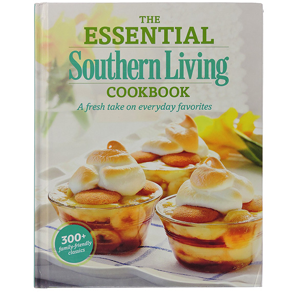 Southern Living The Essential Cookbook Fresh Take Everyday